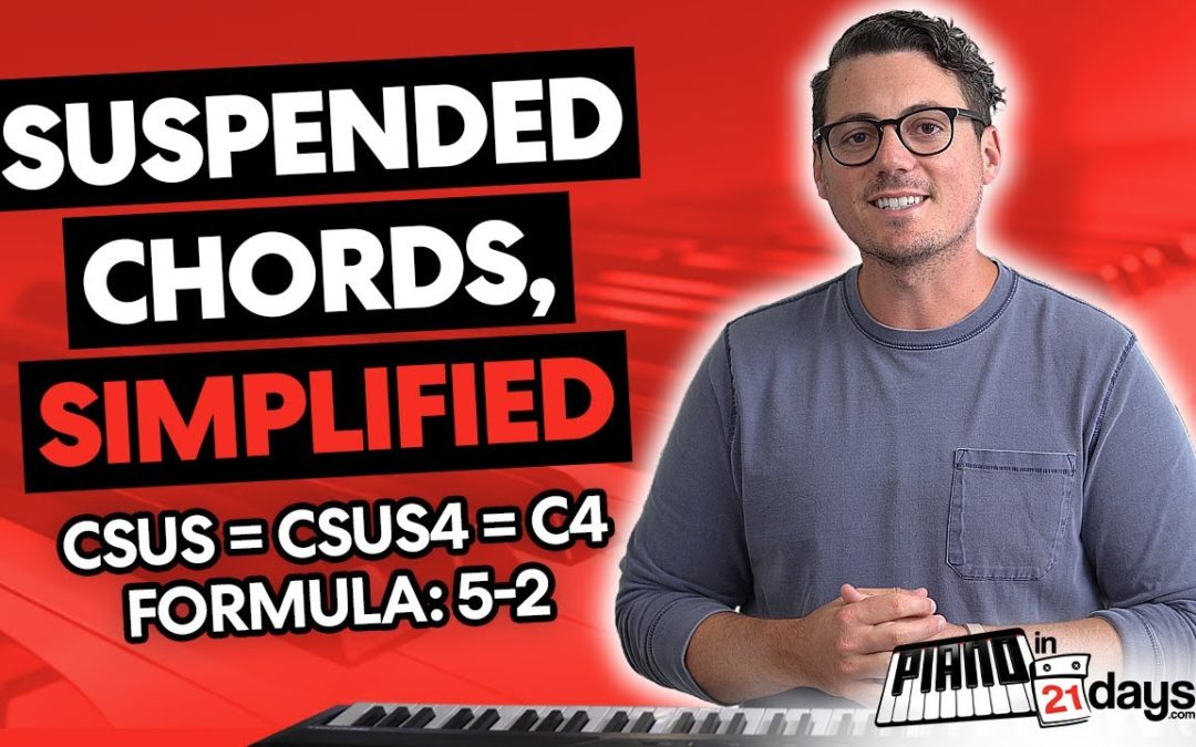 Suspended (Sus) Chords on the Piano, Simplified!